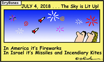 Dry Bones cartoon, Gaza, fires, kites, Palestinian Arabs,America's Independence Day, fireworks, missiles,