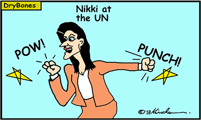 Dry Bones cartoon, Trump, Nikki, Nikki Haley, UN, United Nations,PLO. Hamas, Israel,Palestinian Arabs,