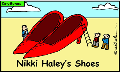 Dry Bones cartoon, UN, United Nations, Nikki, Nikki Haley, Trump, shoes,Israel,