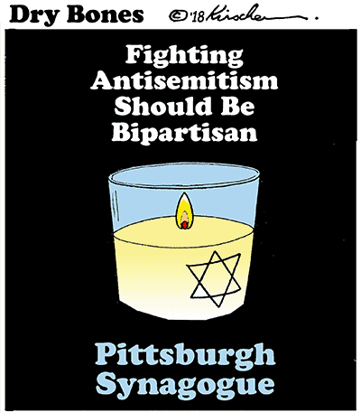 Dry Bones cartoon, Tree of Life Synagogue, Pittsburgh, terror, terror attack,antisemitism, bipartisan, politics,